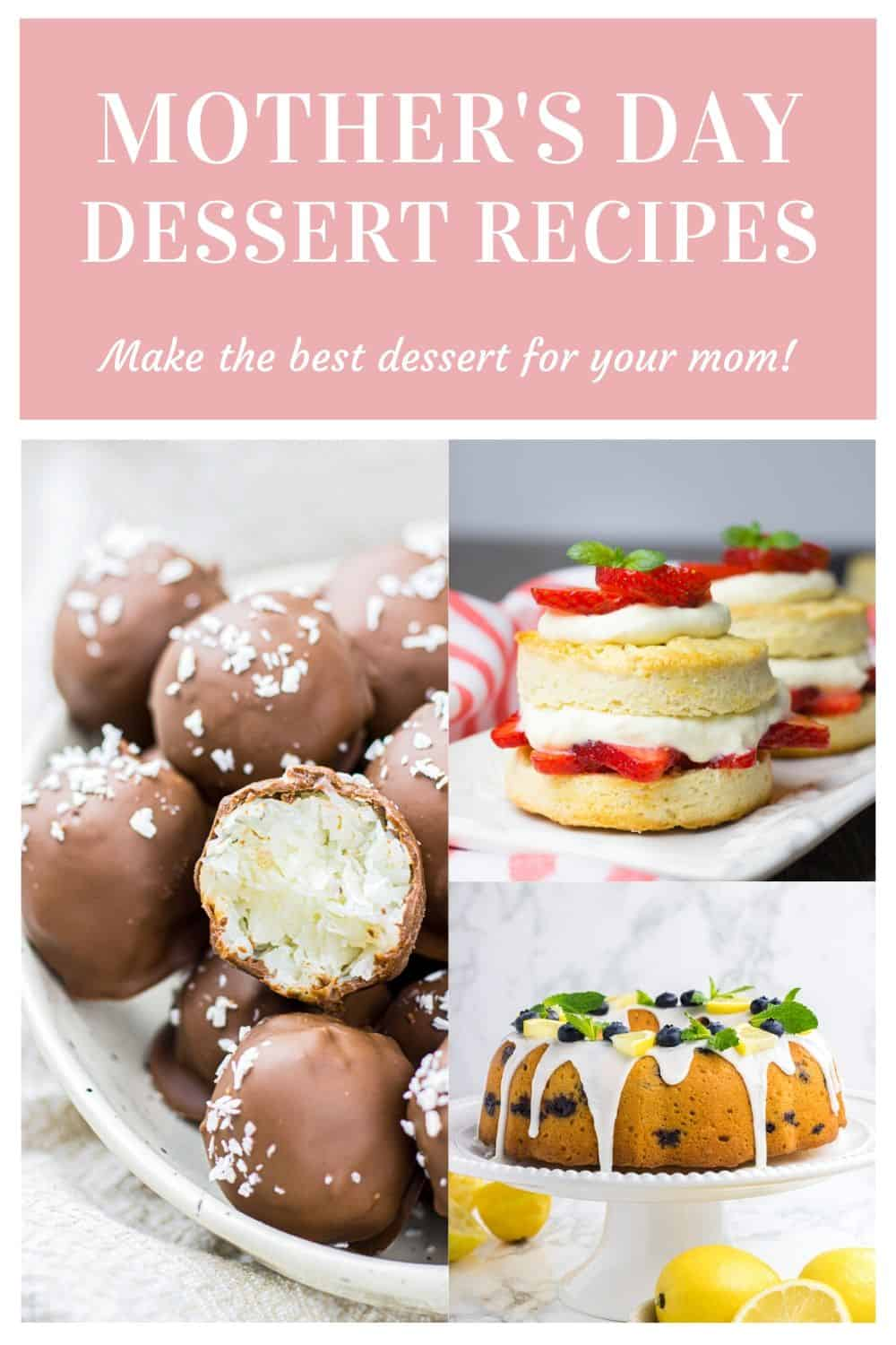 A collage of dessert recipes for Mother's Day.